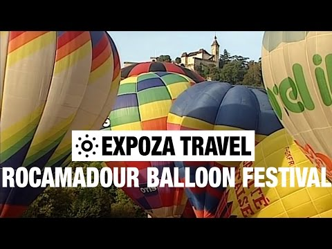 The Rocamadour Balloon Festival (France) Vacation Travel Video Guide - UC3o_gaqvLoPSRVMc2GmkDrg