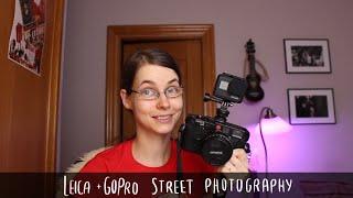 Leica + GoPro POV Street Photography