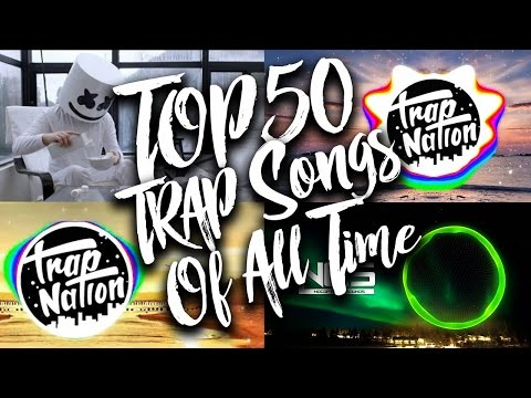 TOP 50 Most Popular Trap Songs of All Time (Updated in 2017) - UCgR4pXCr9fGiUvZfsnlZ2Hg