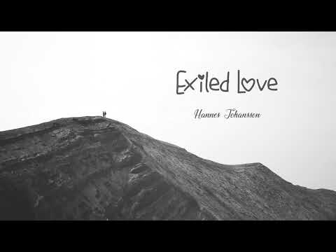 Hannes Johansson - 'Exiled Love' - Romantic Music with Piano/Strings - UCf62Z8RvWburQwWnSu84OMQ