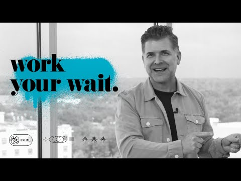 Work Your Wait  Pastor Jeremy Foster
