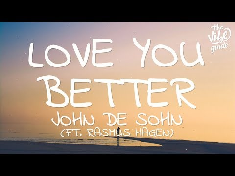 John De Sohn – Love You Better (Lyrics) ft. Rasmus Hagen - UCxH0sQJKG6Aq9-vFIPnDZ2A