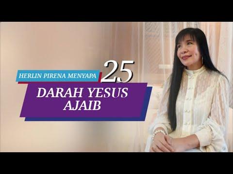 Darah Yesus Ajaib - Herlin Pirena Menyapa 25 (Video)