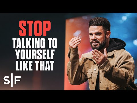 Stop Talking To Yourself Like That  Steven Furtick