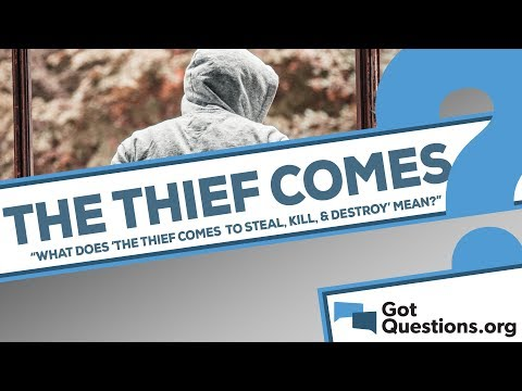 What does it mean that the thief comes only to steal, kill, and destroy in John 10:10?