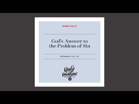 Gods Answer to the Problem of Sin - Daily Devotional