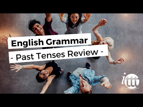 English Grammar - Past Tenses Review - Teaching English Abroad Programs