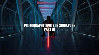 BEAUTIFUL SINGAPORE: Photography Spots in Singapore Part 3 [Cinematic Singapore]