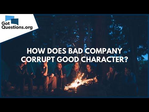 How does bad company corrupt good character?  GotQuestions.org