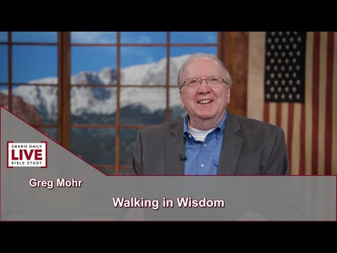 Charis Daily Live Bible Study: Greg Mohr - June 28, 2021