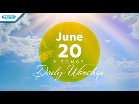 June 20  Ujilah Aku Tuhan - Yesus Tuhan Dan Allah Kami // Daily Worship