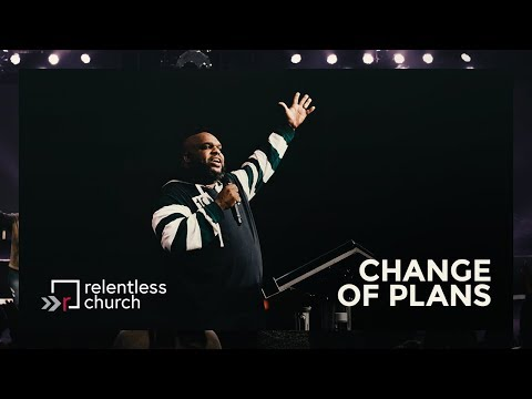 Change of Plans  Pastor John Gray