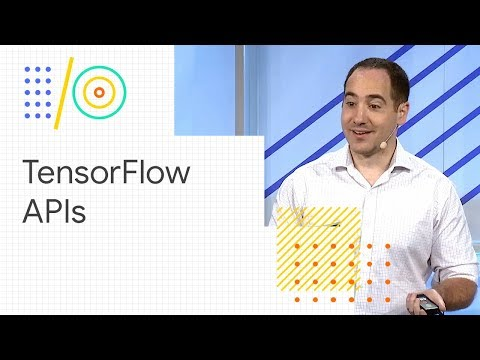 Get started with TensorFlow's High-Level APIs (Google I/O '18) - UC0rqucBdTuFTjJiefW5t-IQ