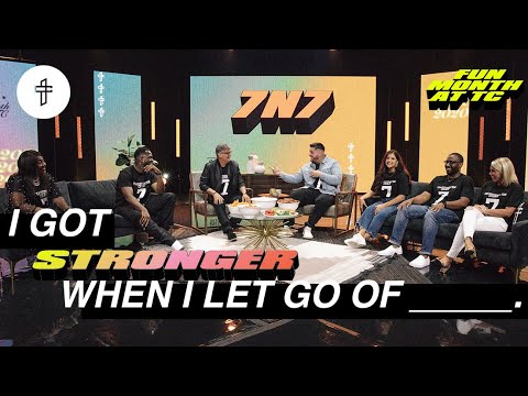 I Got Stronger When I Let Go Of___// What Do You Need to Let Go Of?// Fun Month at TC (Week 4) 7 N 7