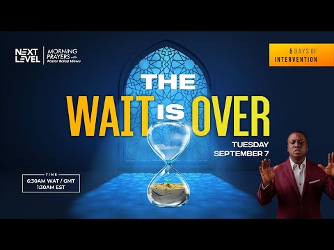 Next Level Prayers  The Wait Is Over  Pst Bolaji Idowu  7th September 2021