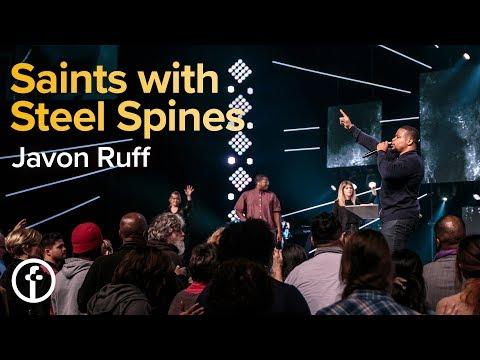 Saints with Steel Spines  Pastor Javon Ruff