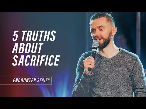 5 TRUTHS ABOUT SACRIFICE  Pastor Vlad