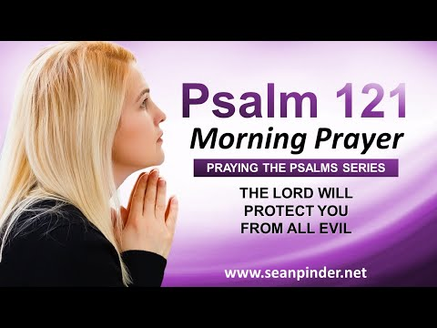 The Lord Will PROTECT You from All Evil - PSALMS 121 - Morning Prayer to Start Your Day