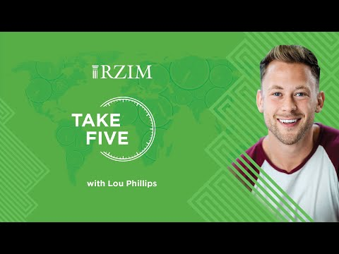 How to Love People Well  Lou Phillips  TAKE FIVE  RZIM
