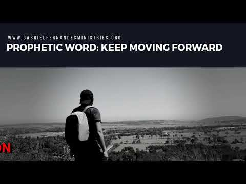 PROPHETIC WORD 03 APRIL 2019, KEEP GOING FORWARD, Daily Promise and Powerful Prayer