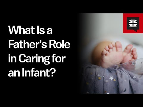 What Is a Fathers Role in Caring for an Infant? // Ask Pastor John
