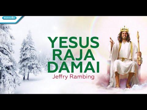 Jeffry Rambing - Yesus Raja Damai