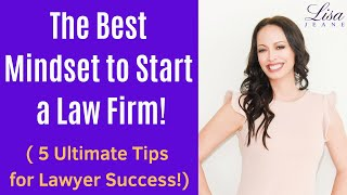 Lawyer Business Success | The Best Mindset for Starting Your Own Firm!