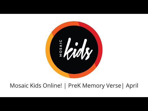 Mosaic Kids Online!  PreK Memory Verse  April