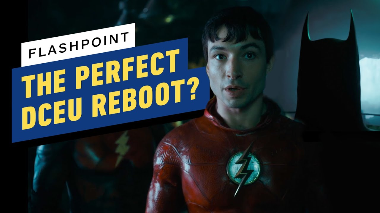 The Flash: Why Flashpoint Is the Perfect Reboot for the DCEU