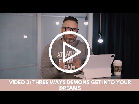 Three Ways Demons Get Into Your Dreams