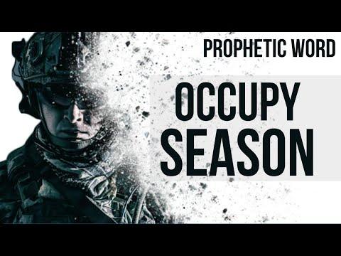 Prophetic Word: Occupy Season