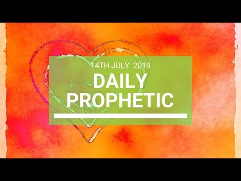 Daily Prophetic 14 July Word 7