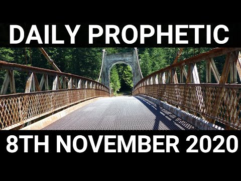 Daily Prophetic 8 November 2020 9 of 12 Subscribe for Daily Prophetic Words