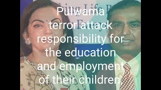 Pulwama attack Reliance Foundation wants to offer education to children to families of jawans