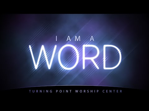 I Am A Word :: Turning Point Worship Center Live Stream