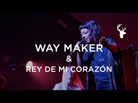 Way Maker & Rey De Mi Corazn - kalley  Moment