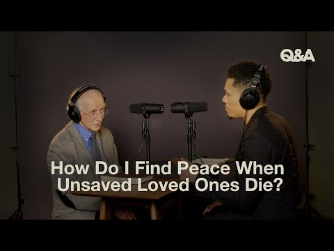 John Piper & Trip Lee  How Do I Find Peace When Unsaved Loved Ones Die?  TGC Q&A