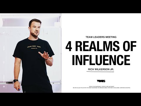 Rich Wilkerson Jr.  Team Leaders Meeting: 4 Realms Of Influence