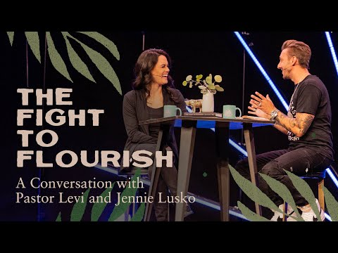 The Fight To Flourish  A Conversation With Pastor Levi and Jennie Lusko
