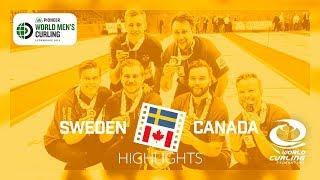 HIGHLIGHTS: Sweden v Canada - Gold - Pioneer Hi-Bred World Men's Curling Championship 2019