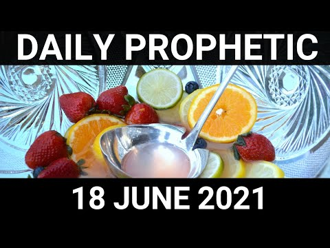 Daily Prophetic 18 June 2021 7 of 7