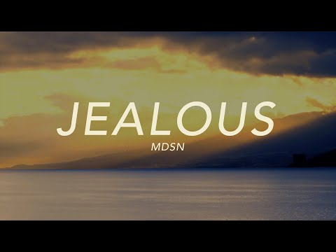 Jealous - MDSN (Official Lyric Video)