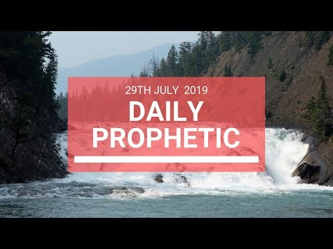 Daily Prophetic 29 July 2019 Word 6