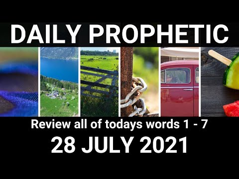 Daily Prophetic 28 July 2021 All Words