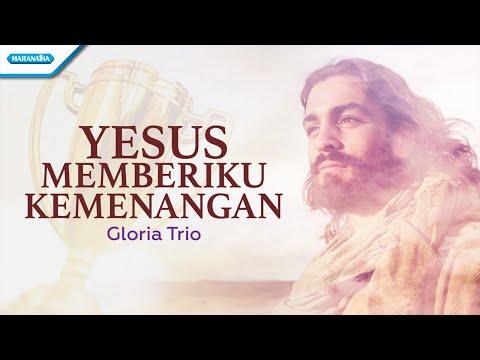 Gloria Trio - Yesus Memberiku Kemenangan