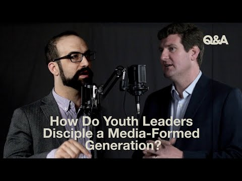 Derek Rishmawy and Cameron Cole  How Do Youth Leaders Disciple a Media Formed Generation  TGC Q&A