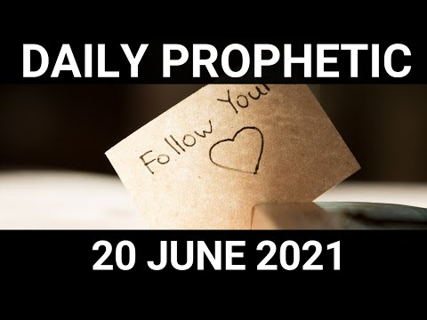 Daily Prophetic 20 June 2021 4 of 7