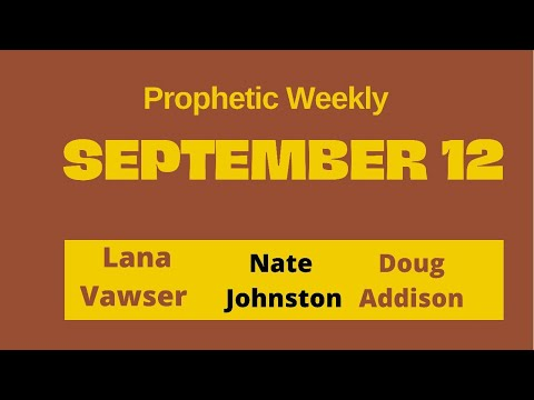 Prophetic Weekly - Sept 12th