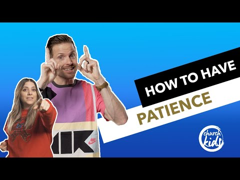 ChurchKids: How To Have Patience