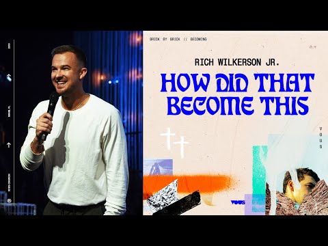 Rich Wilkerson Jr.  Becoming: How Did That Become This?